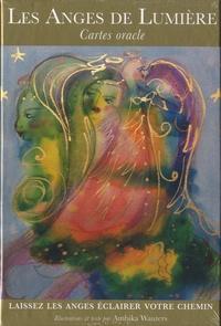 Ambika Wauters - Les anges de lumière - Cartes oracles. Laissez les anges éclairer votre chemin.