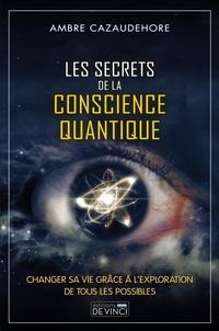 Ambre Cazaudehore - Les secrets de la conscience quantique.