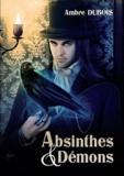 Ambre Dubois - Absinthes & Démons.