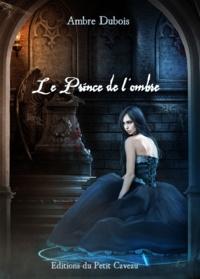 Ambre Dubois - Le prince de l'ombre - Les soupirs de Londres.