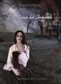 Ambre Dubois - Les soupirs de Londres Tome 1 : Le Manoir des Immortels.