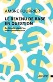 Ambre Fourrier - Le revenu de base en question - De l'impôt négatif au revenu de transition.