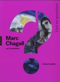 Marc Chagall en 15 questions - Ambre Gauthier |