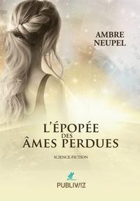 Ambre Neupel - L'épopée des âmes perdues.