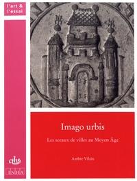 Imago urbis - Les sceaux de villes au Moyen Age.pdf