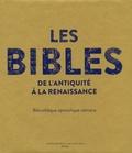 Ambrogio M Piazzoni et Francesca Manzari - Les Bibles de l'Antiquité à la Renaissance - Bibliothèque apostolique vaticane.
