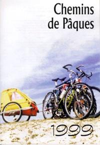 Ambroise Binz et Charles Singer - Chemin de Pâques - Edition 1999.