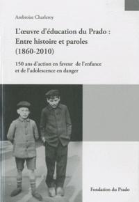 Feriasdhiver.fr L'oeuvre d'éducation du Prado : entre histoire et paroles (1860-2010) - 150 ans d'action en faveur de l'enfance et de l'adolescence en danger Image