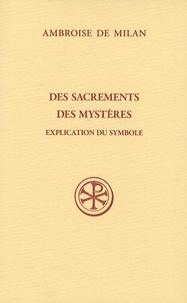 Ambroise de Milan - Des sacrements des mystères - Explication du symbole.