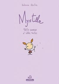 Ambroise Héritier et Sylvie Délèze - Myrtille - Petite semeuse d'idées vertes.