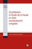 Ambroise Kamukuny Mukinay - Contribution à l'étude de la fraude en droit constitutionnel congolais.