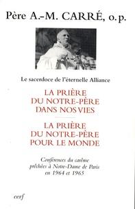 Ambroise-Marie Carré - Le Pater dans nos vies - Le pater pour le monde.