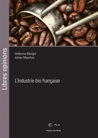 Ambroise Marigot et Adrien Manchon - L'industrie bio française.