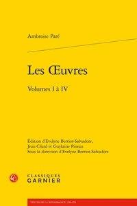 Ambroise Paré - Les Oeuvres - Volumes I à IV.