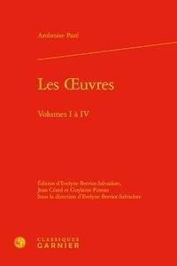 Ambroise Paré - Les Œuvres - Volumes 1 à 4.