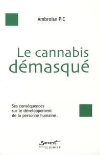 Le cannabis démasqué - Les conséquences du cannabis sur le développement de la personne humaine.pdf