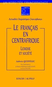 Ambroise Queffélec - Le français en Centrafrique - Lexique et société.