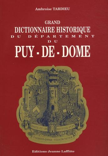 Ambroise Tardieu - Grand dictionnaire historique du département du Puy-de-Dôme.