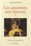 Ambroise Tardieu - Les attentats aux moeurs.