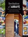 Ambroise Touvet - Invitation à l'abbaye - Une communauté nous ouvre ses portes et nous invite à sa table.