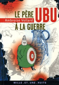 Ambroise Vollard - Le Père Ubu à la guerre.