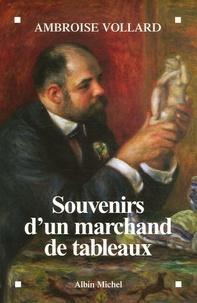 Ambroise Vollard - Souvenirs d'un marchand de tableaux.