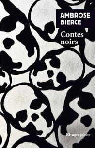 Ambrose Bierce - Contes noirs.