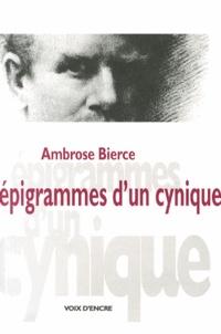 Ambrose Bierce - Epigrammes d'un cynique - Suivies de morceaux choisis, fables fantastiques et lettres.