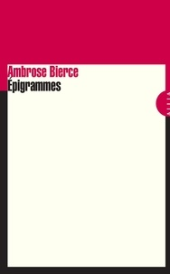 Ambrose Bierce - Epigrammes.