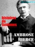 Ambrose Bierce et François Bon François Bon - Histoiresde fantômes.