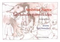 Ambrose Bierce et Eric Demelis - Le club des parenticides.
