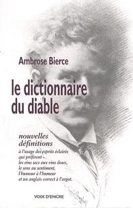 Ambrose Bierce - Le dictionnaire du diable - Nouvelles définitions.