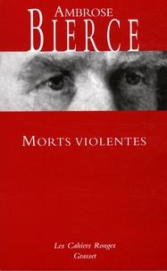 Ambrose Bierce - Morts violentes.