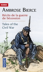 Ambrose Bierce - Tales of the Civil War - récits de la guerre de Sécession.