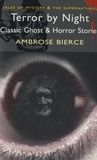 Ambrose Bierce - Terror by Night - Classic Ghost & Horror Stories.