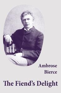 Ambrose Bierce - The Fiend's Delight (novella + short stories + poetry).