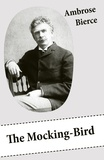 Ambrose Bierce - The Mocking-Bird (A Short Story From The American Civil War).