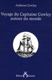 Ambrose Cowley - Voyage du Capitaine Cowley autour du monde.