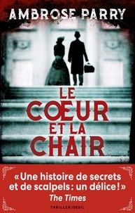 Ambrose Parry - Le coeur et la chair.