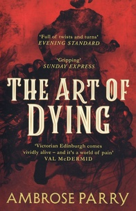 Ambrose Parry - The art of dying.