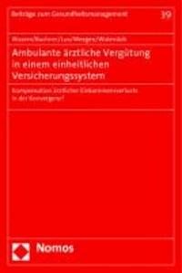 Ambulante ärztliche Vergütung in einem einheitlichen Versicherungssystem - Kompensation ärztlicher Einkommensverluste in der Konvergenz?.