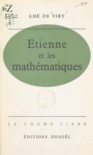 Amé de Viry et Robert Kanters - Étienne et les mathématiques.