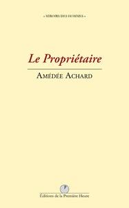 Amédée Achard - Le propriétaire.