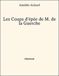 Amédée Achard - Les Coups d'épée de M. de la Guerche.