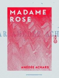 Amédée Achard - Madame Rose - Nouvelles.