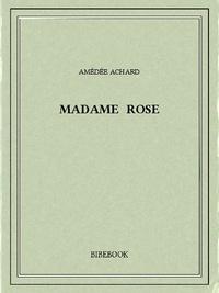 Amédée Achard - Madame Rose.
