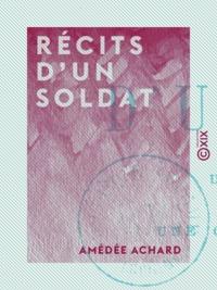 Amédée Achard - Récits d'un soldat.