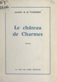 Amédée B. de Vilhorst - Le château de Charmes.
