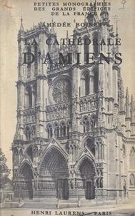 Amédée Boinet et Marcel Aubert - La cathédrale d'Amiens - Ouvrage illustré de 34 héliogravures, 3 plans et 2 coupes.