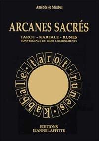 Amédée de Miribel - Arcanes sacrés - Tarot-kabbale-runes - Convergence de trois cheminements.